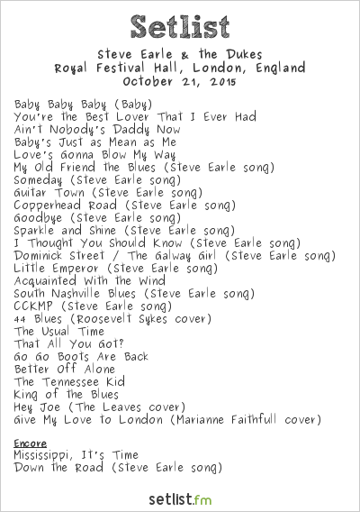 Steve Earle & The Dukes Setlist Royal Festival Hall, London, England 2015