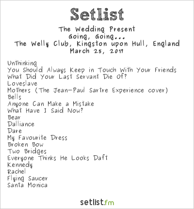 Wedding Present Setlist : The Wedding Present Setlist The Welly Club, Kingston upon Hull ...