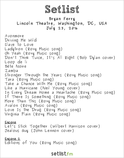 Bryan Ferry Setlist Lincoln Theatre, Washington, DC, USA 2016