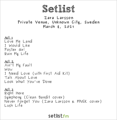 Zara Larsson Setlist Private Venue, Unknown City, Sweden 2021