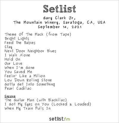 Gary Clark Jr. at The Mountain Winery, Saratoga, CA, USA Setlist