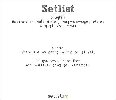 Clayhill at Green Man Festival 2004 Setlist