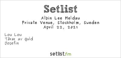 Albin Lee Meldau Setlist Private Venue, Stockholm, Sweden 2021