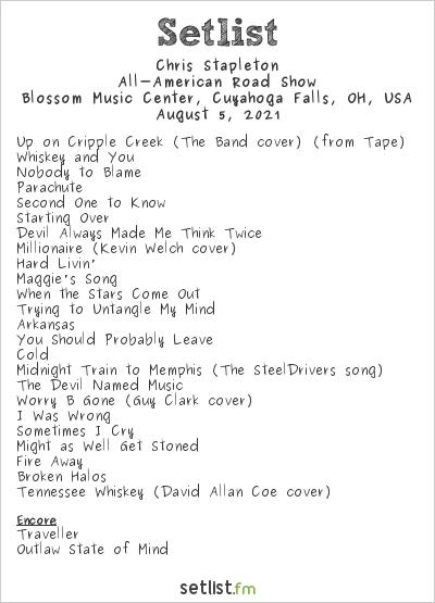 Chris Stapleton Setlist Blossom Music Center, Cuyahoga Falls, OH, USA 2021