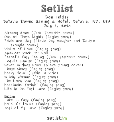 Don Felder Setlist Batavia Downs Gaming & Hotel, Batavia, NY, USA 2021