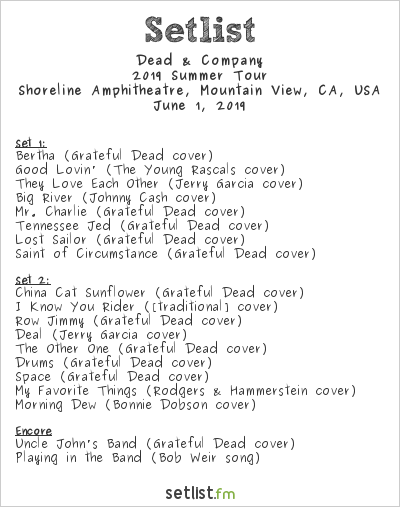 Dead & Company Setlist Shoreline Amphitheatre, Mountain View, CA, USA 2019, 2019 Summer Tour