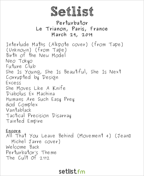 Perturbator Setlist Le Trianon, Paris, France 2019