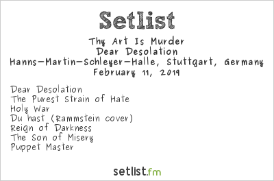 Thy Art Is Murder Setlist Hanns-Martin-Schleyer-Halle, Stuttgart, Germany 2019, Dear Desolation