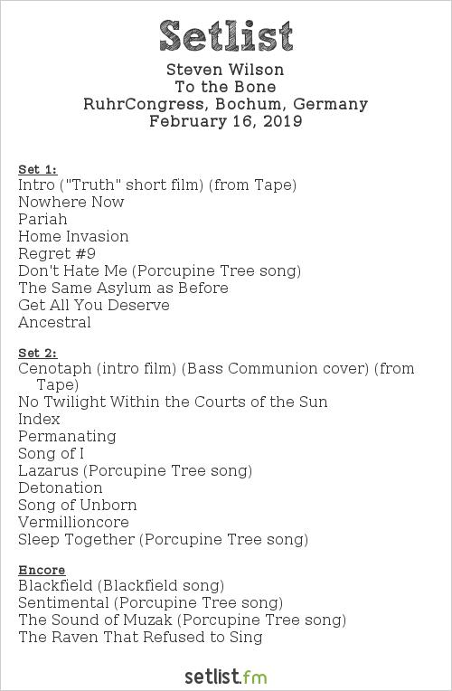 Steven Wilson Setlist RuhrCongress, Bochum, Germany 2019, To the Bone