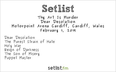 Thy Art Is Murder Setlist Motorpoint Arena, Cardiff, Wales 2019, Dear Desolation