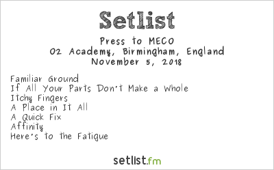 Press to MECO Setlist O2 Academy, Birmingham, England 2018