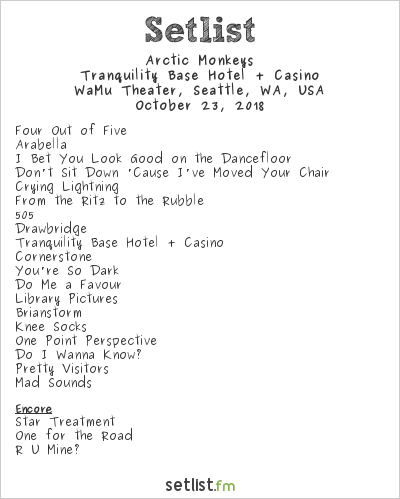 Arctic Monkeys Setlist WaMu Theater, Seattle, WA, USA 2018, Tranquility Base Hotel + Casino