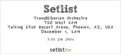 Trans‐Siberian Orchestra at Talking Stick Resort Arena, Phoenix, AZ, USA Setlist