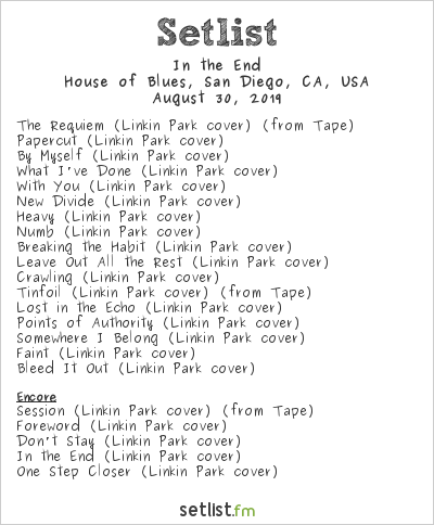 In the End Setlist House of Blues, San Diego, CA, USA 2019