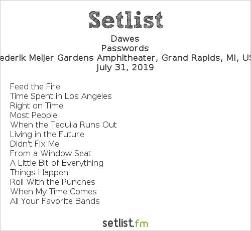 Dawes Setlist Meijer Gardens Amphitheater, Grand Rapids, MI, USA 2019, Passwords