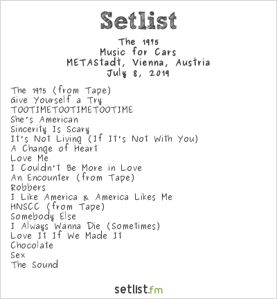 The 1975 Setlist METAStadt Open Air 2019 2019, Music for Cars