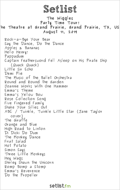 The Wiggles Setlist The Theatre at Grand Prairie, Grand Prairie, TX, USA 2019, Party Time Tour!