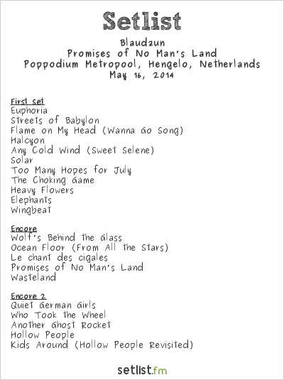 Blaudzun Setlist Metropool, Hengelo, Netherlands 2014, Promises of No Man's Land Club Tour
