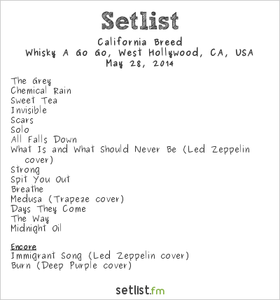 California Breed Setlist Whisky A Go Go, West Hollywood, CA, USA 2014