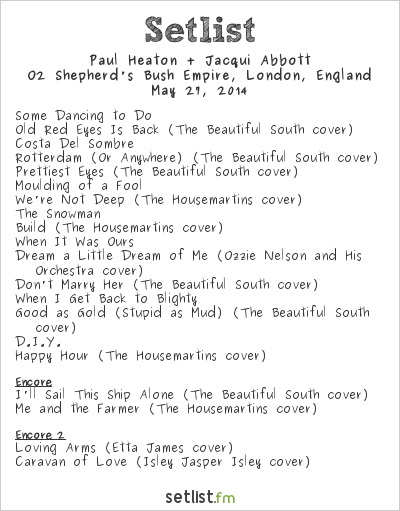 Paul Heaton & Jacqui Abbott Setlist O2 Shepherd's Bush Empire, London, England 2014