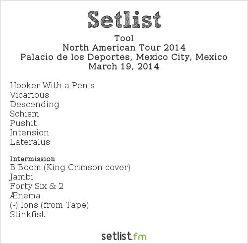Tool Setlist Palacio de los Deportes, Mexico City, Mexico, North American Tour 2014