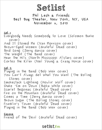 Phil Lesh & Friends Setlist Best Buy Theater, New York, NY, USA 2013
