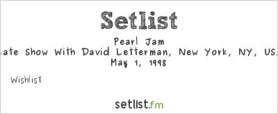 Pearl Jam Setlist Late Show With David Letterman, New York, NY, USA 1998