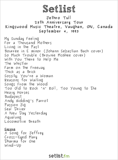 Jethro Tull Setlist Kingswood Music Theatre, Vaughan, ON, Canada 1993, 25th Anniversary Tour