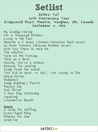 Jethro Tull Setlist Kingswood Music Theatre, Vaughan, ON, Canada 1993, 25th Anniversary Tour