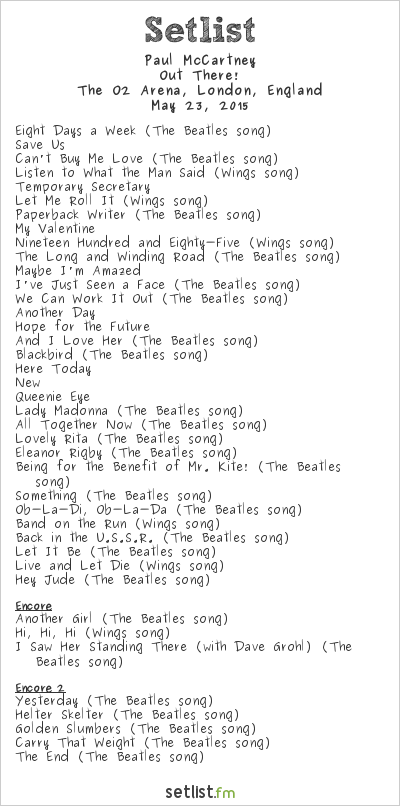 Paul McCartney Setlist The O2 Arena, London, England 2015, Out There! Tour