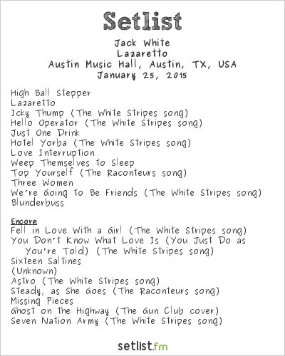 Jack White Setlist Austin Music Hall, Austin, TX, USA 2015, Lazaretto