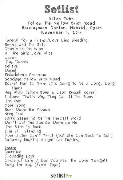 Elton John Setlist Barclaycard Center, Madrid, Spain 2014, Follow the Yellow Brick Road