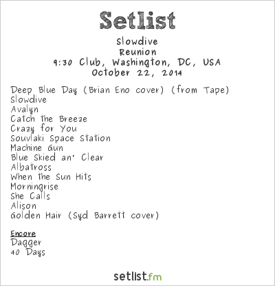 Slowdive Setlist 9:30 Club, Washington, DC, USA 2014, Reunion