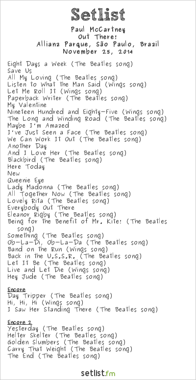 Paul McCartney Setlist Allianz Parque, São Paulo, Brazil 2014, Out There! Tour