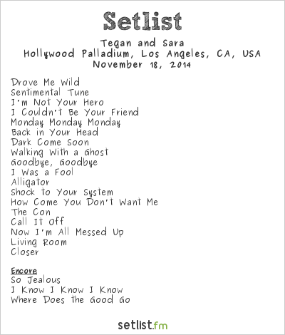 Tegan and Sara Setlist Hollywood Palladium, Hollywood, CA, USA 2014