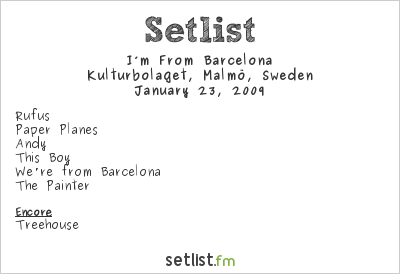 I'm From Barcelona Setlist Kulturbolaget, Malmö, Sweden 2009