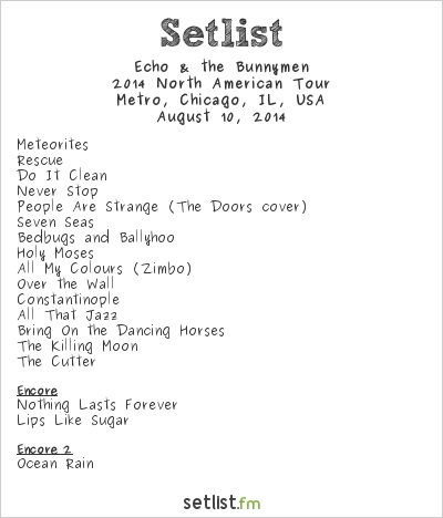 Echo & The Bunnymen at Metro, Chicago, IL, USA Setlist