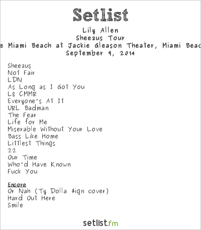 Lily Allen Setlist The Fillmore, Miami Beach, FL, USA 2014, Sheezus Tour
