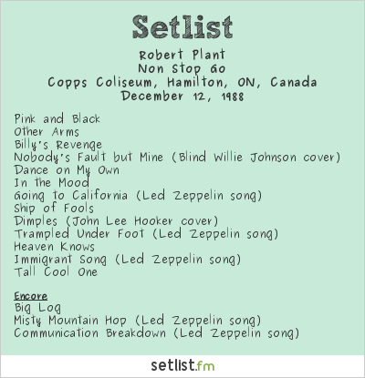 Robert Plant Setlist Copps Coliseum, Hamilton, ON, Canada 1988, Non Stop Go
