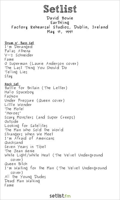 David Bowie Setlist Factory Rehearsal Studios, Dublin, Ireland 1997, Earthling Tour