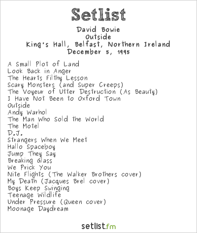 David Bowie Setlist King's Hall, Belfast, Northern Ireland 1995, Outside
