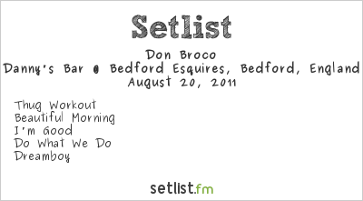 Don Broco Setlist Danny's Bar @ Bedford Esquires, Bedford, England 2011, Official Reading & Leeds Warm-Up