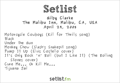 Gilby Clarke at Malibu Inn, Malibu, CA, USA Setlist