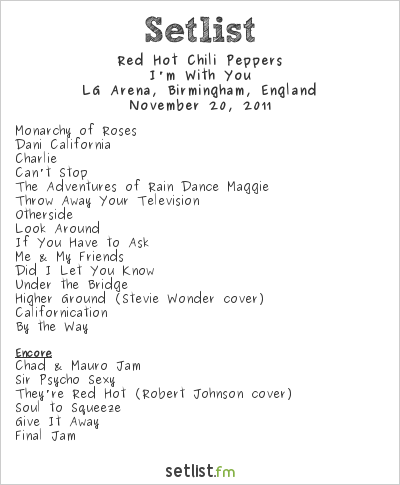 Red Hot Chili Peppers Setlist LG Arena, Birmingham, England 2011, I'm With You