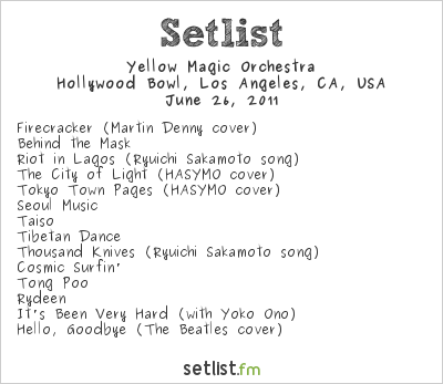 Yellow Magic Orchestra Setlist Hollywood Bowl, Los Angeles, CA, USA 2011