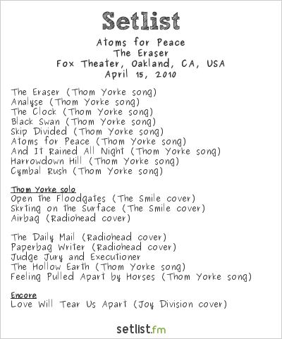 Atoms for Peace Setlist The Fox Theater, Oakland, CA, USA 2010, The Eraser