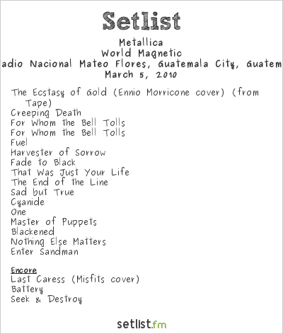 Metallica Setlist Estadio Nacional Mateo Flores, Guatemala City, Guatemala 2010, World Magnetic