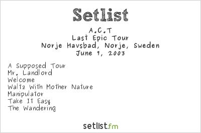A.C.T Setlist Sweden Rock Festival 2003 2003, Last Epic Tour