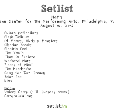 MGMT Setlist The Mann Center, Philadelphia, PA, USA 2010