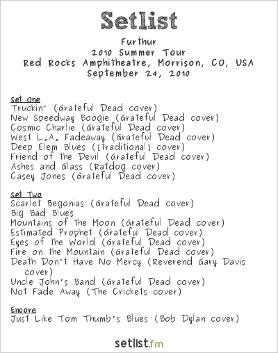 Furthur Setlist Red Rocks Amphitheatre, Morrison, CO, USA 2010